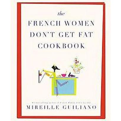 French Women Don't get Fat Cookbook